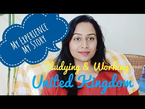 My Experience - United Kingdom | Studying & Working | How to get jobs, medical facility, rent, & mor