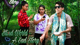 Blind World - A Sad Story | Heart Touching Story | A Short Film | Story With Moral