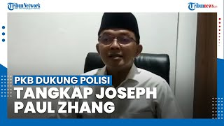 PKB Dukung Polisi Tangkap Joseph Paul Zhang