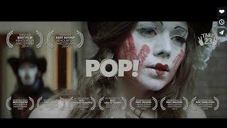 POP! (SHORT FILM, OFFICIAL SELECTION CANNES FILM FESTIVAL, 2015)