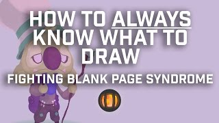 How To Always Know What To Draw: Fighting Blank Page Syndrome