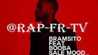 Bramsito Feat Booba  Sale Mood (exclu)
