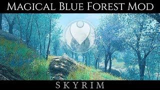 MAGICAL FANTASY BLUE FOREST MOD   Skyrim LE Ultra ENB Graphics