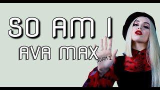 Ava Max So Am I (lyrics) New