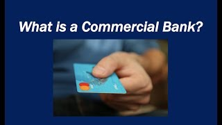 What is a Commercial Bank?