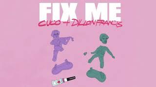 Cuco & Dillon Francis   Fix Me (Slowed Down)
