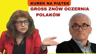 Kiedy prokuratura zajmie się Tomaszem Grossem? Dr Ewa Kurek