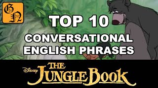 The Jungle Book Top 10 Conversational English Phrases - Going Native - Learn English with Movies