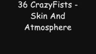 36 CrazyFists - Skin And Atmosphere