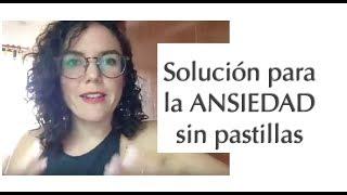 Solución Para La Ansiedad - SIN PASTILLAS