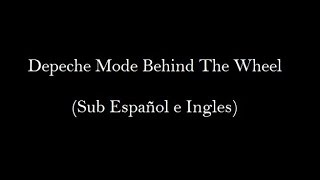 Depeche Mode - Behind The Wheel (Sub Español e Ingles)