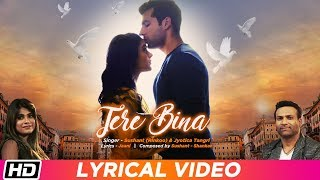 Tere Bina | Lyrical Video | Sushant (Rinkoo) | Jyotica Tangri