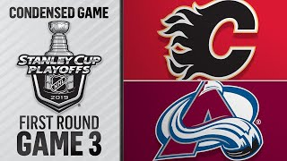 04/15/19 First Round, Gm3: Flames @ Avalanche