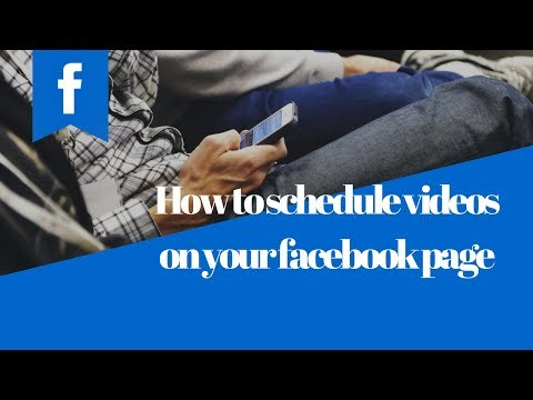 how to schedule videos on your facebook page