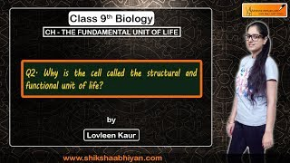 Q2 Why is the cell called the structural and functional unit of life?