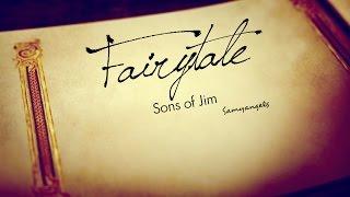 Fairytale - Sons of Jim - Lyrics