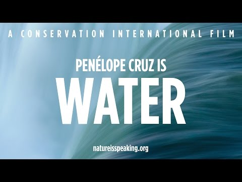 Nature Is Speaking - Penélope Cruz is Water