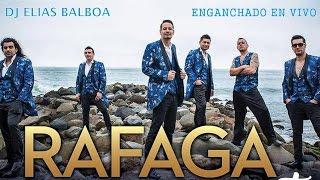 GRUPO RAFAGA - ENGANCHADOS EN VIVO - DJ ELIAS BALBOA