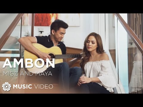 Migz and Maya - Ambon (How To Be Yours Official Movie Theme Song)