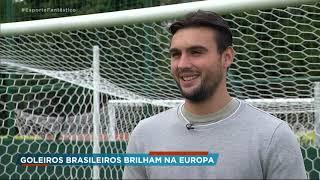 Goleiros brasileiros brilham na Europa