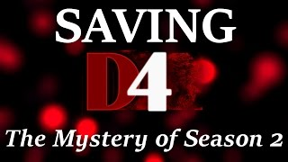 Saving Dark Dreams Don't Die: The Mystery of D4 Season 2