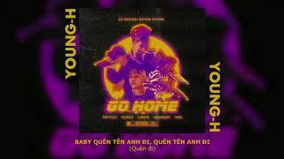 [Official] Go Home - PrettyXIX x Young H x KhoaWzzzy x Lil Wuyn
