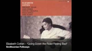 "Elizabeth Cotten - ""Going Down the Road Feeling Bad"""
