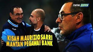 KISAH MAURIZIO SARRI - Sang Mantan Pegawai Bank Yang Jadi Pelatih Hebat