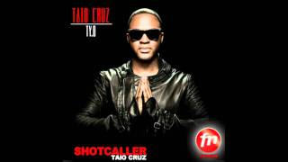 Shotcaller - Taio Cruz [ 2011 ] *NEW* HQ FULL VERSION