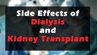 डायलिसिस और किडनी ट्रांसप्लांट के नुक्सान | Side effects of Dialysis & Kidney Transplant