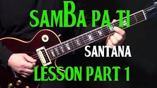"part 1 | how to play ""Samba Pa Ti"" on guitar by Carlos Santana | electric guitar lesson tutorial"