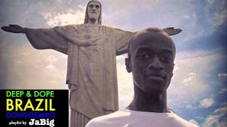 Brazilian Music DJ Mix by JaBig » DEEP & DOPE Playlist: Samba, Bossa Nova, Rio Brazil Lounge