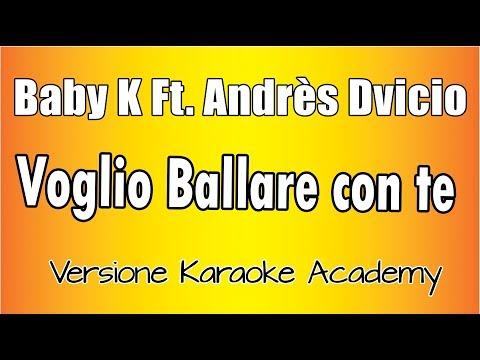, title : 'Karaoke Italiano -  Baby K ft  Andrés Dvicio  -  Voglio Ballare Con Te'