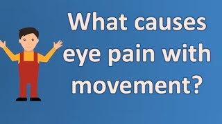 What causes eye pain with movement ? |Most Asked Questions on Health