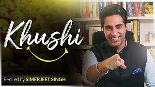 Khushi Kavita | Recited by Simerjeet Singh | Author Unknown | Khushi Hindi Inspirational Poem