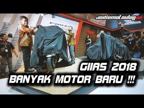 GIIAS 2018, BANYAK MOTOR BARU!!!
