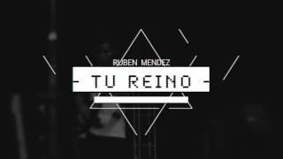 RUBEN MENDEZ (TU REINO)