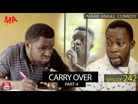 CARRY OVER Part 4 (Mark Angel Comedy) (Episode 242)