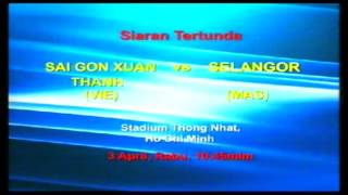 Promo AFC Cup  Sai Gon Xuan Thanh Vs Selangor REAL FANS REAL FOOTBALL  Tv9 3/4/13  1045 Mlm