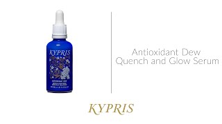 KYPRIS Antioxidant Dew Quench and Glow Serum