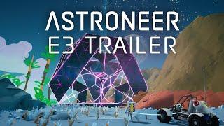 Astroneer - E3 Reveal Trailer