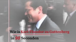 Wie is Karl-Theodor zu Guttenberg? In 90 seconden