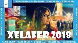 Así es XELAFER 2018 (Ucraniana en Quetzaltenango) | GUATEMALA | ANNA la Ucraniana