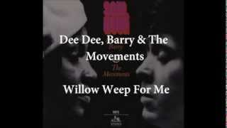 Dee Dee, Barry & The Movements -  Willow Weep For Me