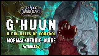 G'huun Normal + Heroic Guide - FATBOSS