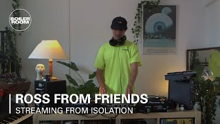 Ross From Friends - Live @ Boiler Room: Streaming From Isolation 2020