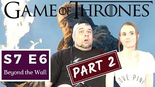 Game Of Thrones   S7 E6 'Beyond The Wall' - Part 2   Reaction   Review