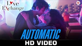Automatic - Love Exchange ft Dev Negi  Ishmeet Narula