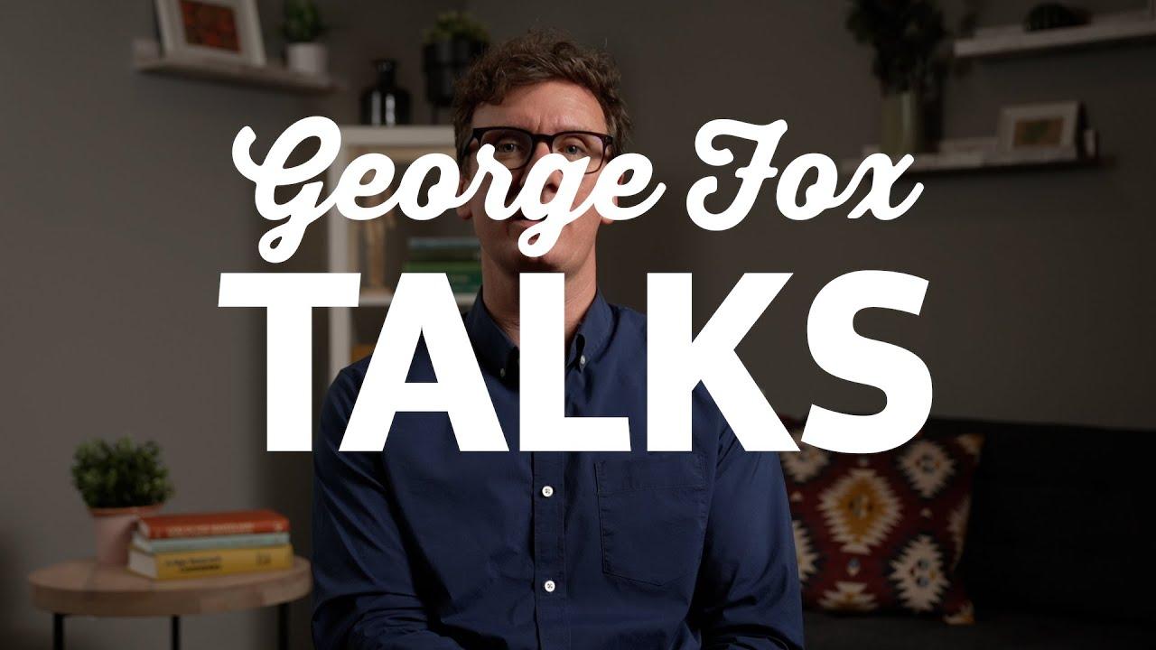 Watch video: George Fox Talks: TRAILER
