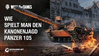 Wie spielt man den Kanonenjagdpanzer 105? [World of Tanks Deutsch]